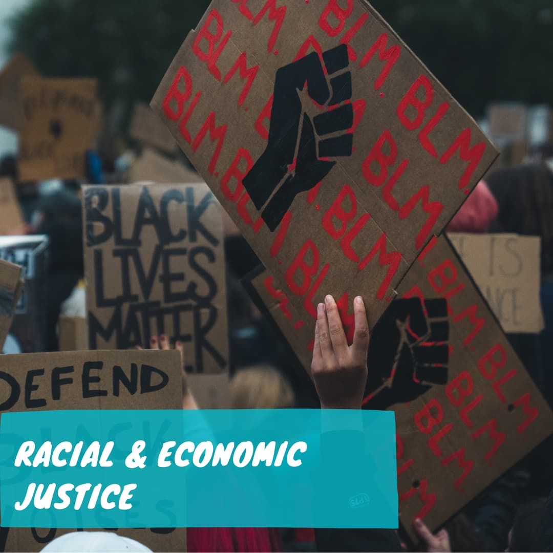 Racial and Economic Justice